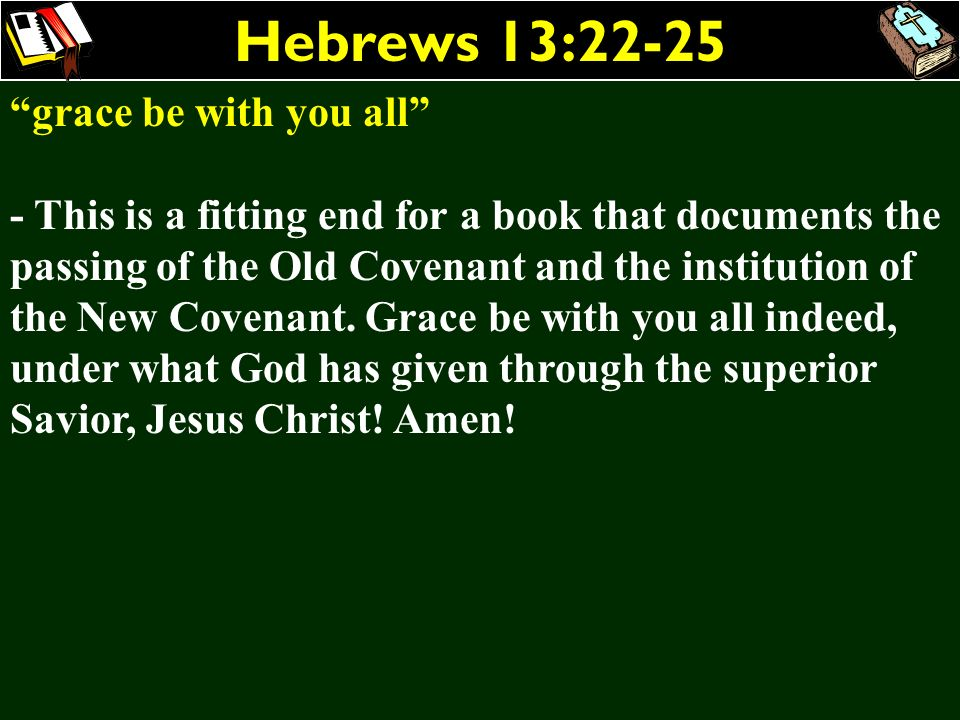Hebrews 13:22-25 grace be with you all