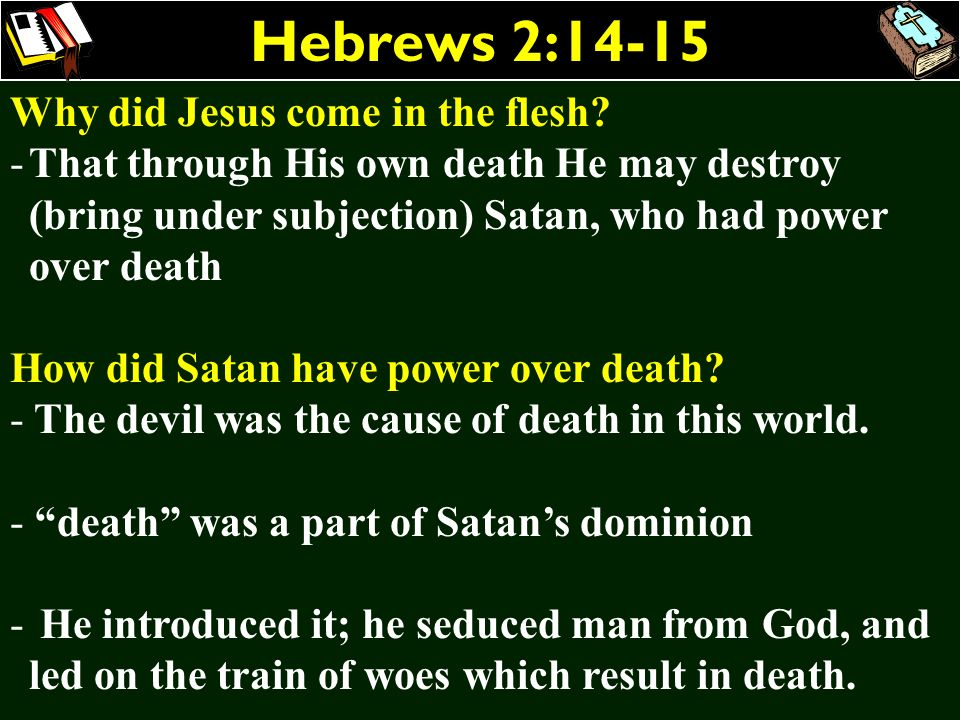 Hebrews 2:14-15 Why did Jesus come in the flesh