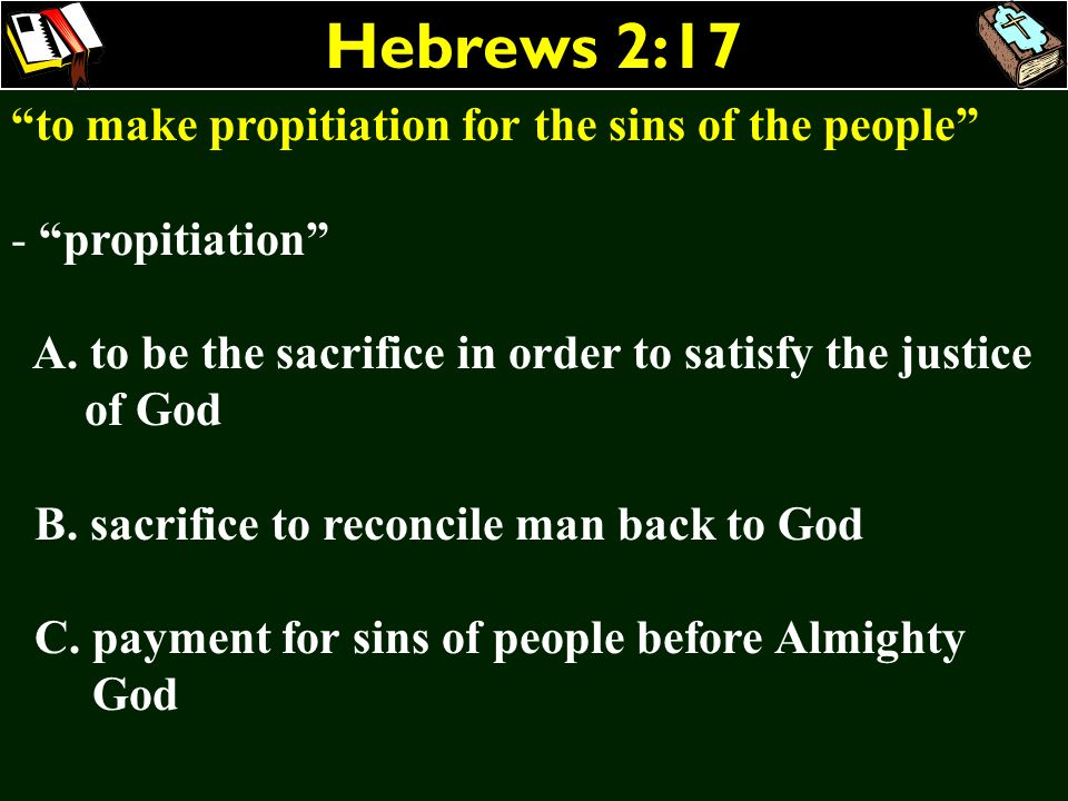 Hebrews 2:17 to make propitiation for the sins of the people