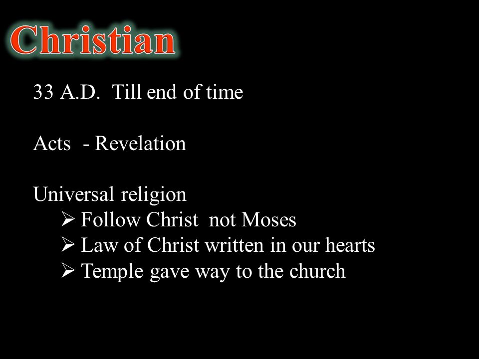 Christian A.D. Till end of time Acts - Revelation Universal religion