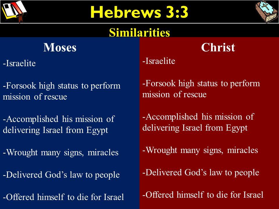 Hebrews 3:3 Similarities Moses Christ Israelite Israelite