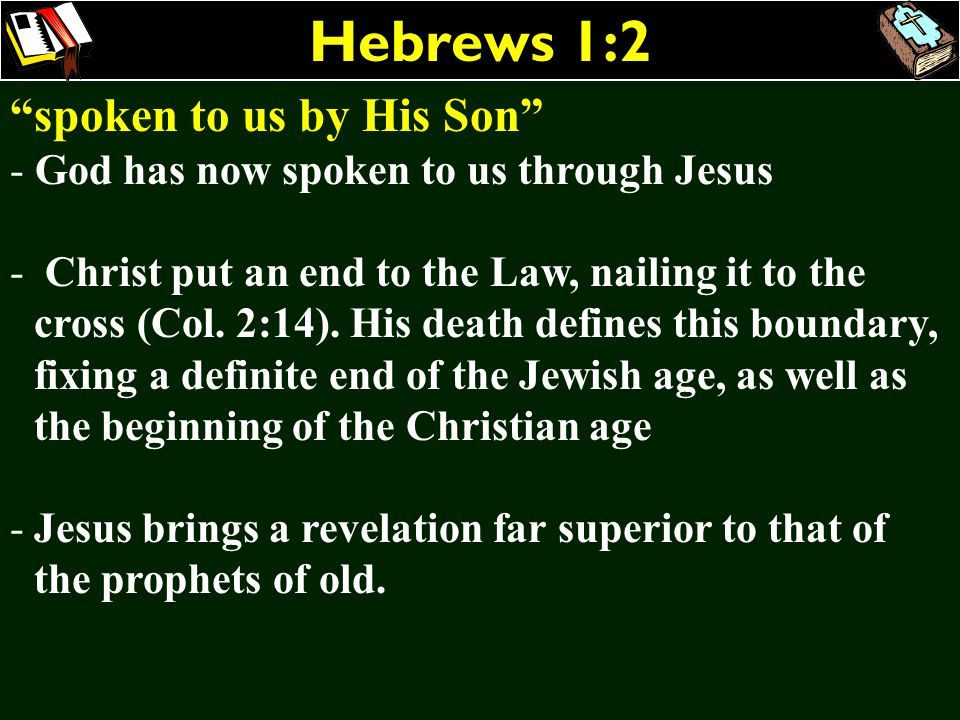 Hebrews 1:2 spoken to us by His Son