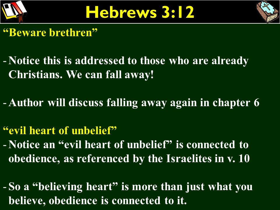 Hebrews 3:12 Beware brethren