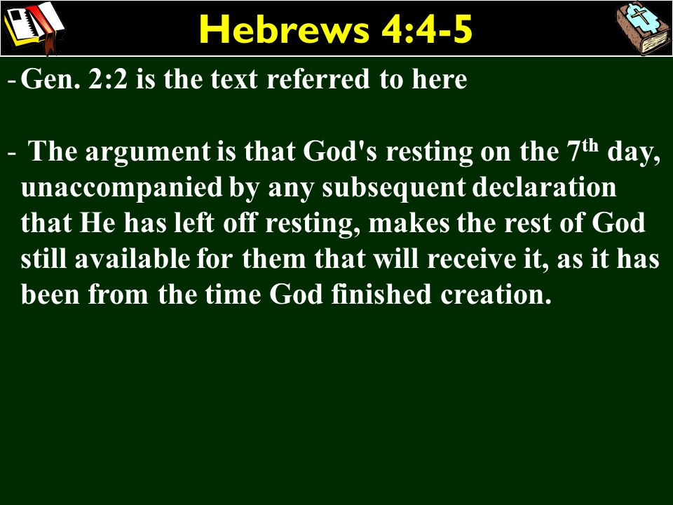 Hebrews 4:4-5 Gen. 2:2 is the text referred to here