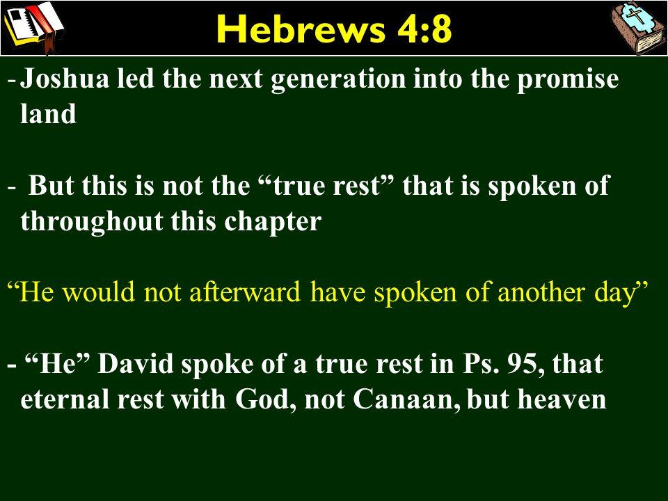 Hebrews 4:8 Joshua led the next generation into the promise land