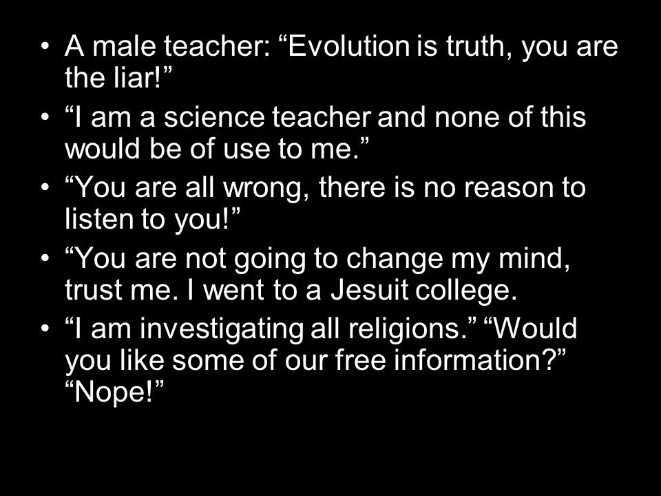 A male teacher: Evolution is truth, you are the liar!