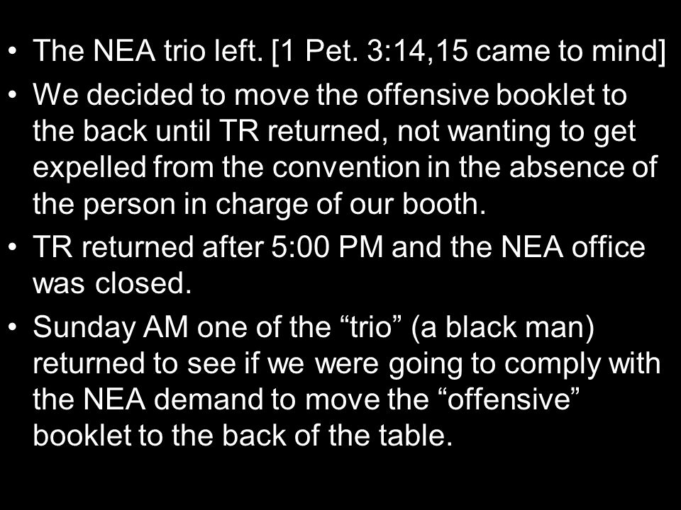The NEA trio left. [1 Pet. 3:14,15 came to mind]
