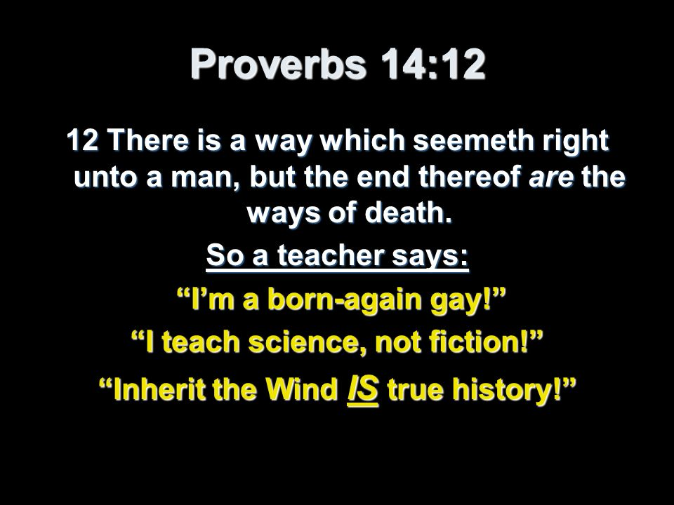 I teach science, not fiction! Inherit the Wind IS true history!