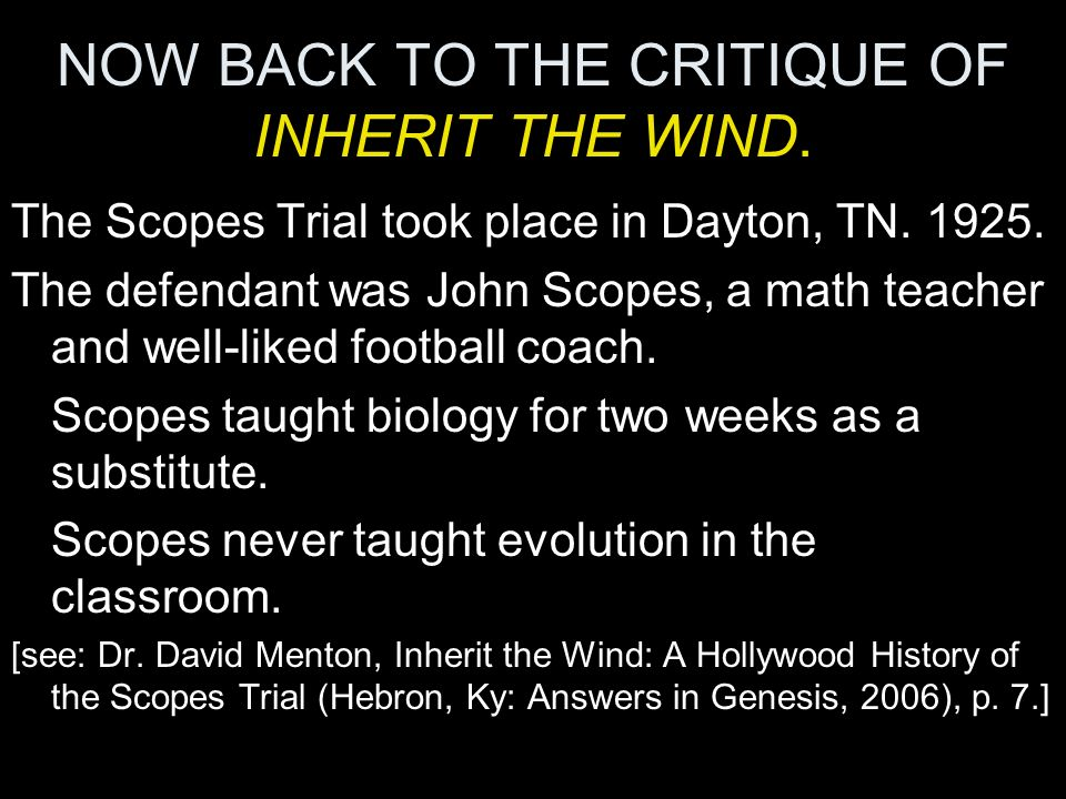 NOW BACK TO THE CRITIQUE OF INHERIT THE WIND.
