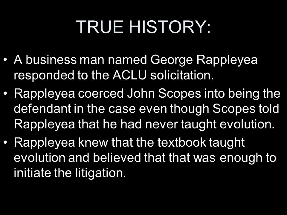 TRUE HISTORY: A business man named George Rappleyea responded to the ACLU solicitation.