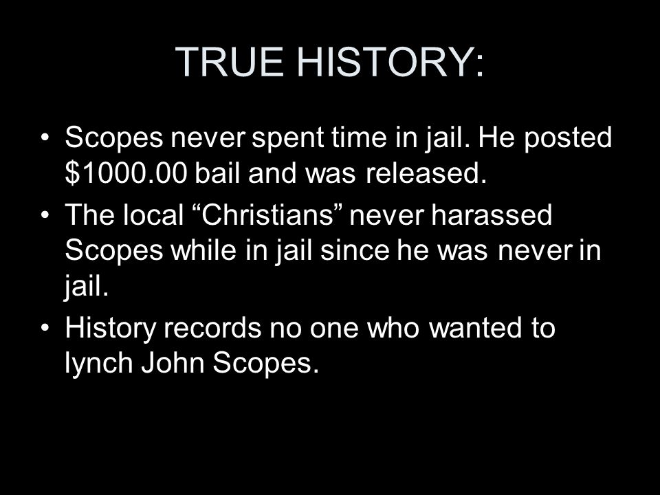 TRUE HISTORY: Scopes never spent time in jail. He posted $ bail and was released.