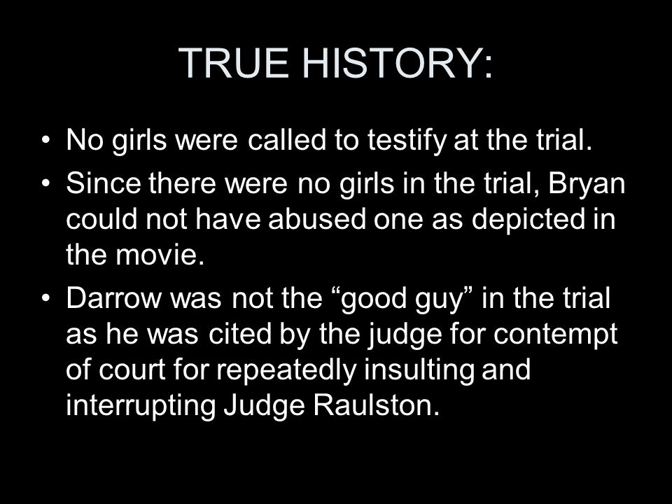 TRUE HISTORY: No girls were called to testify at the trial.
