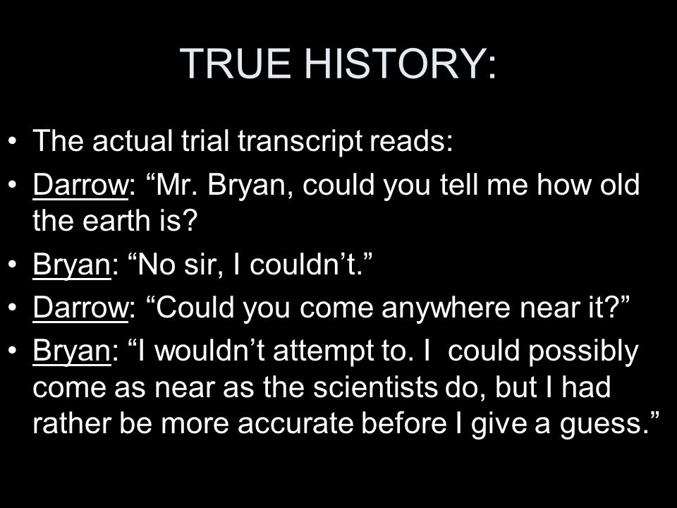 TRUE HISTORY: The actual trial transcript reads: