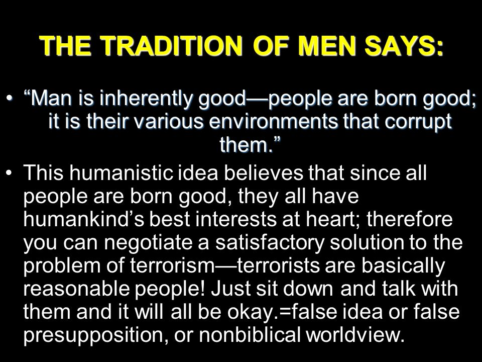 THE TRADITION OF MEN SAYS: