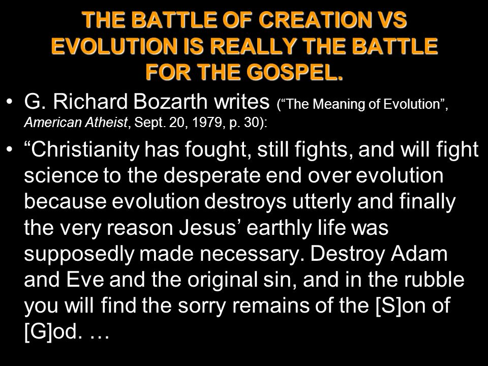 THE BATTLE OF CREATION VS EVOLUTION IS REALLY THE BATTLE FOR THE GOSPEL.
