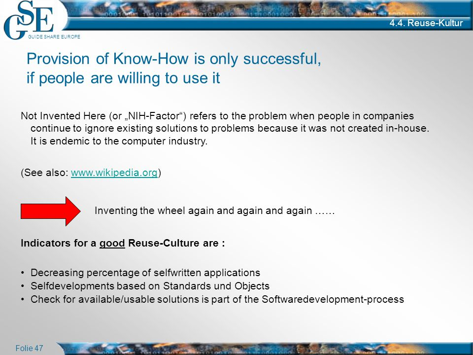 4.4. Reuse-Kultur Provision of Know-How is only successful, if people are willing to use it.