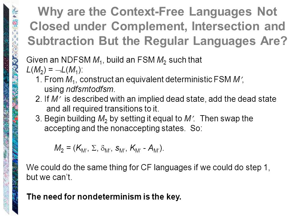 Why are the Context-Free Languages Not Closed under Complement, Intersection and Subtraction But the Regular Languages Are