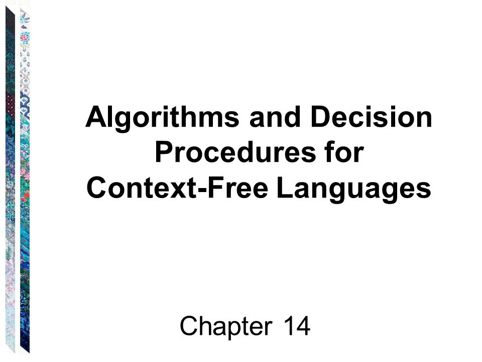 Algorithms and Decision Procedures for Context-Free Languages