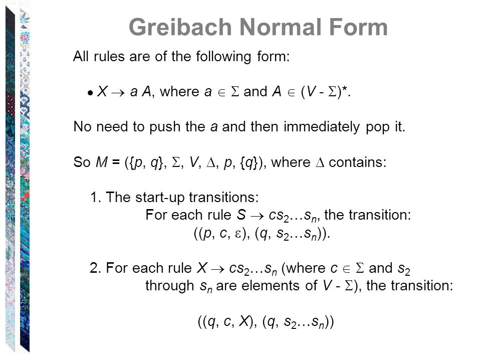 Greibach Normal Form All rules are of the following form: