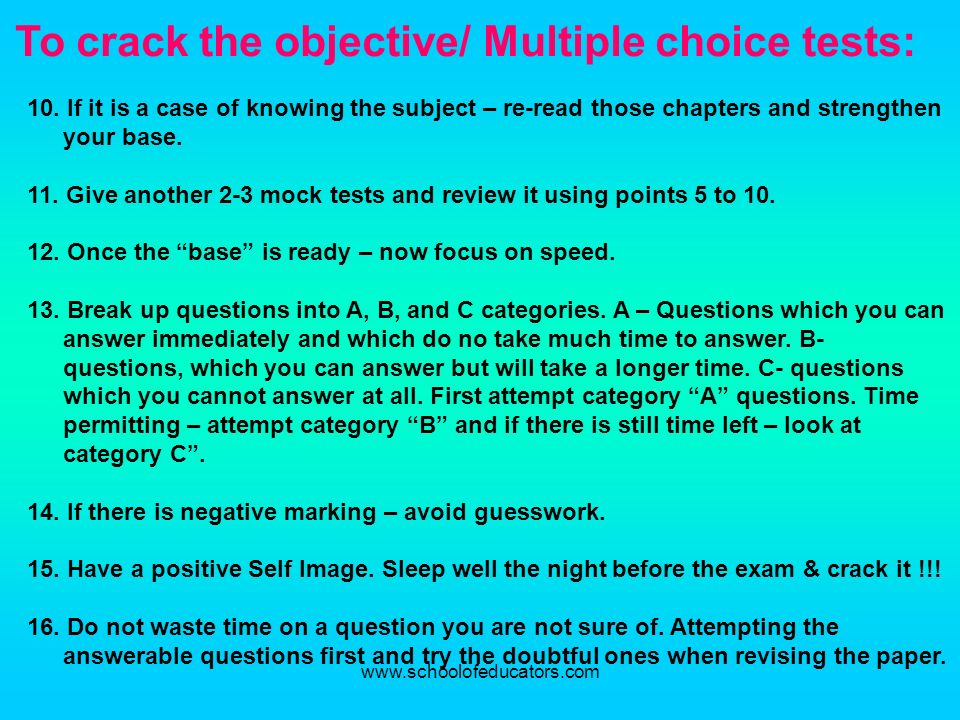 To crack the objective/ Multiple choice tests: