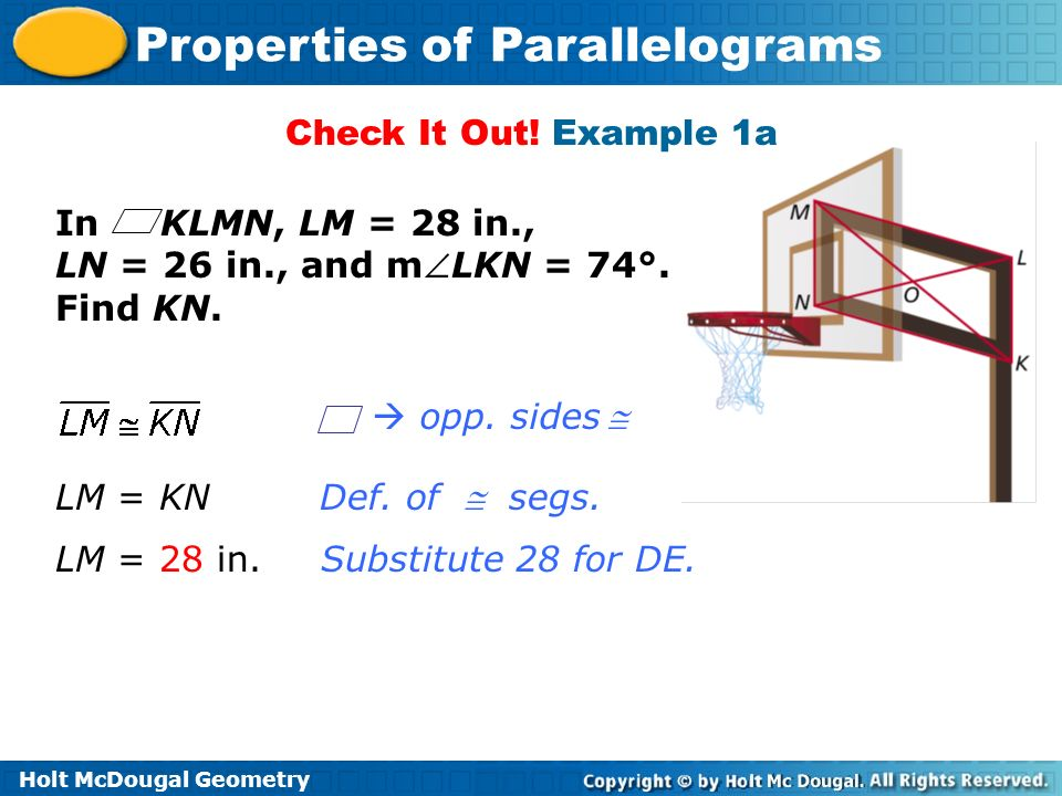 Check It Out! Example 1a In KLMN, LM = 28 in., LN = 26 in., and mLKN = 74°. Find KN.  opp. sides 