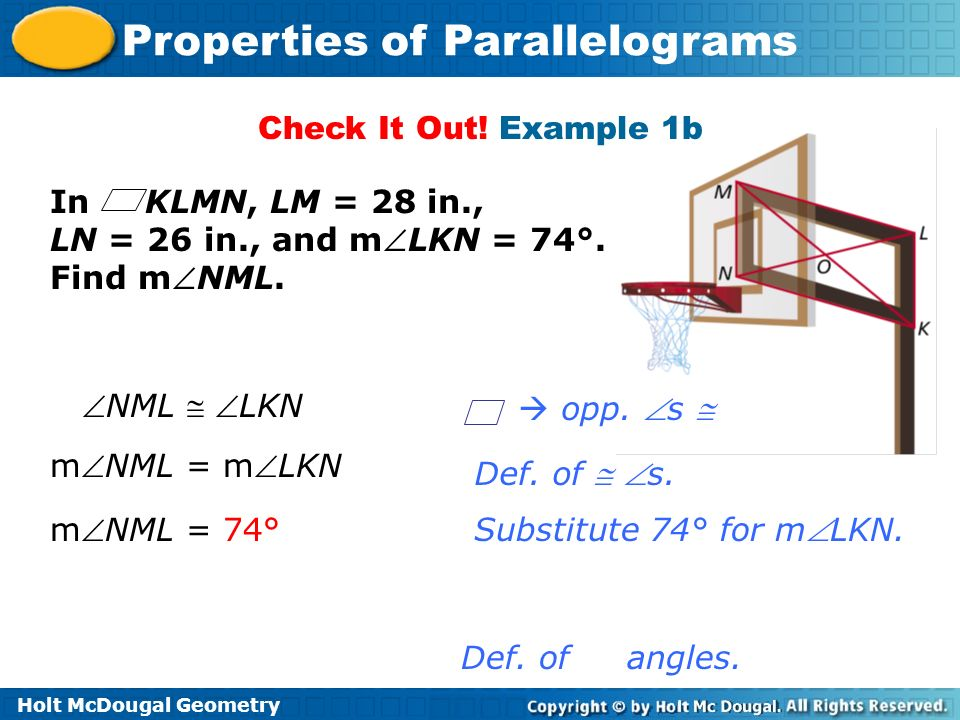 Check It Out! Example 1b In KLMN, LM = 28 in., LN = 26 in., and mLKN = 74°. Find mNML. NML  LKN.