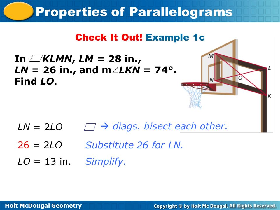 Check It Out! Example 1c In KLMN, LM = 28 in., LN = 26 in., and mLKN = 74°. Find LO. LN = 2LO.