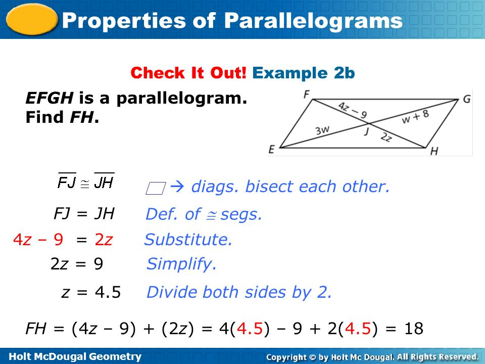 Check It Out! Example 2b EFGH is a parallelogram. Find FH.  diags. bisect each other. FJ = JH. Def. of  segs.