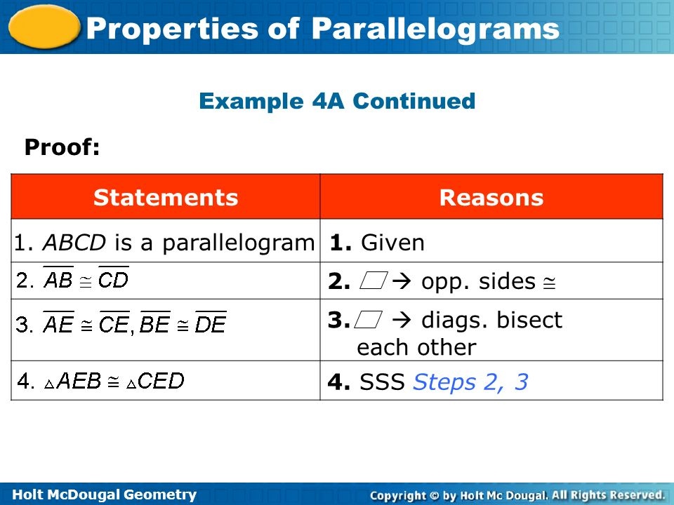 Example 4A Continued Proof: Statements. Reasons. 1. ABCD is a parallelogram. 1. Given. 2.  opp. sides 