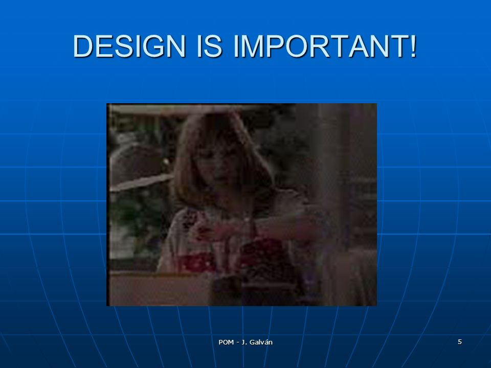 DESIGN IS IMPORTANT! POM - J. Galván