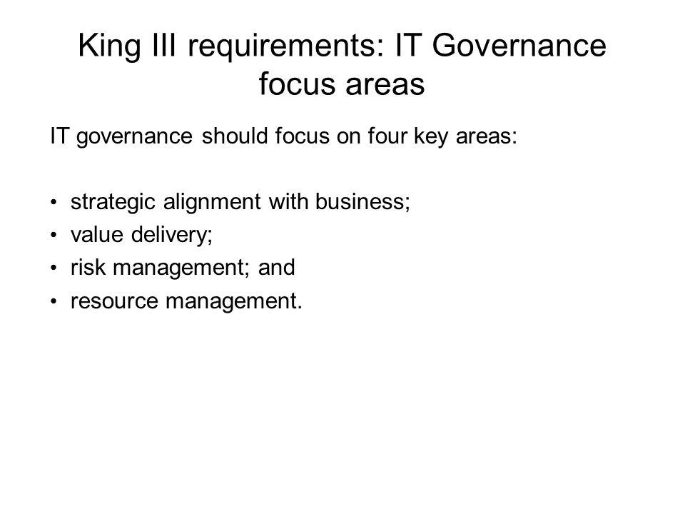 King III requirements: IT Governance focus areas