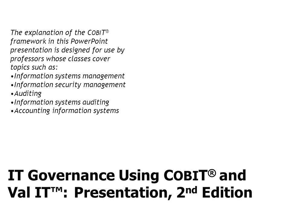 IT Governance Using COBIT® and Val IT™: Presentation, 2nd Edition