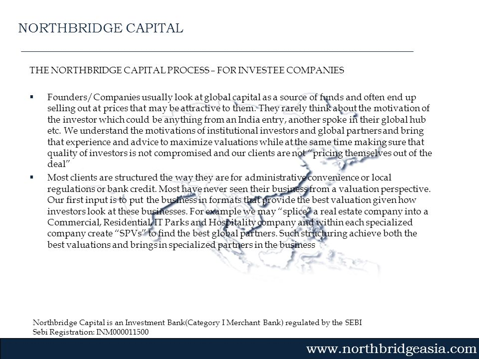 NORTHBRIDGE CAPITAL THE NORTHBRIDGE CAPITAL PROCESS – FOR INVESTEE COMPANIES.