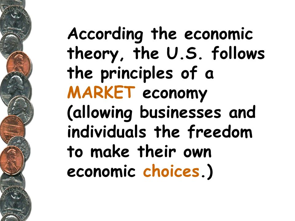 According the economic theory, the U. S