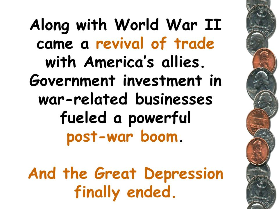 Along with World War II came a revival of trade with America's allies