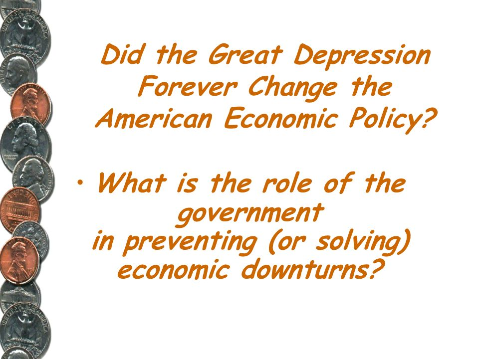Did the Great Depression Forever Change the American Economic Policy