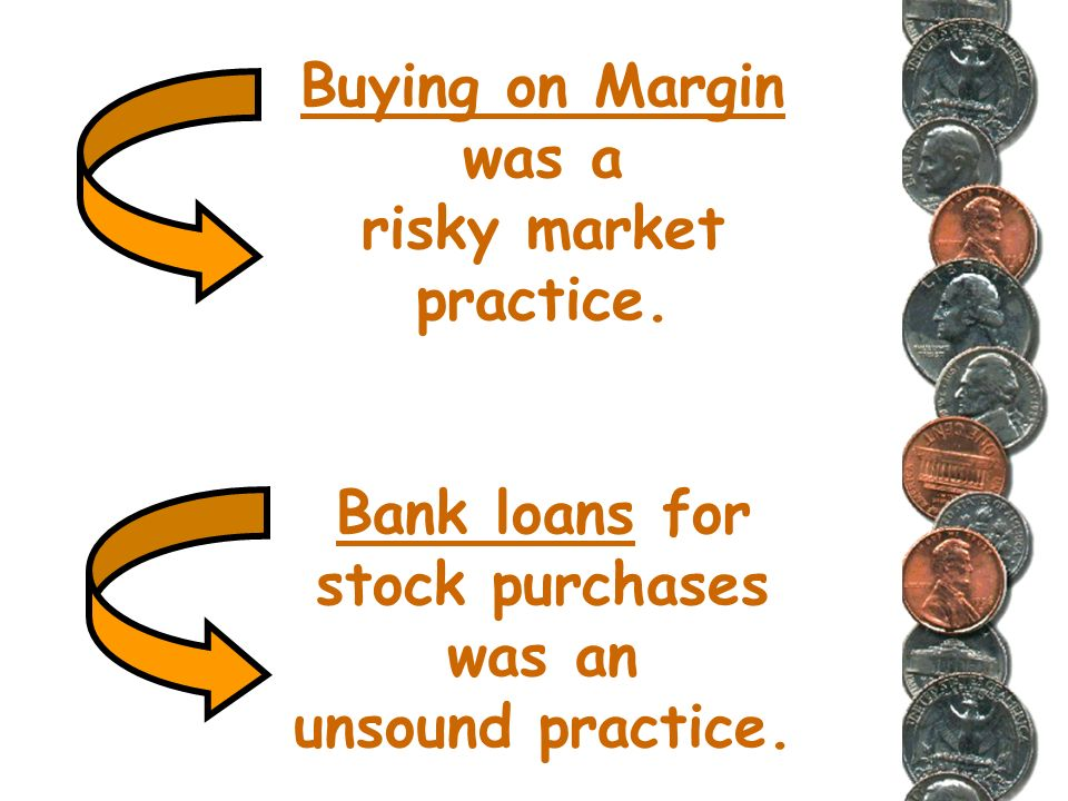 Buying on Margin was a risky market practice