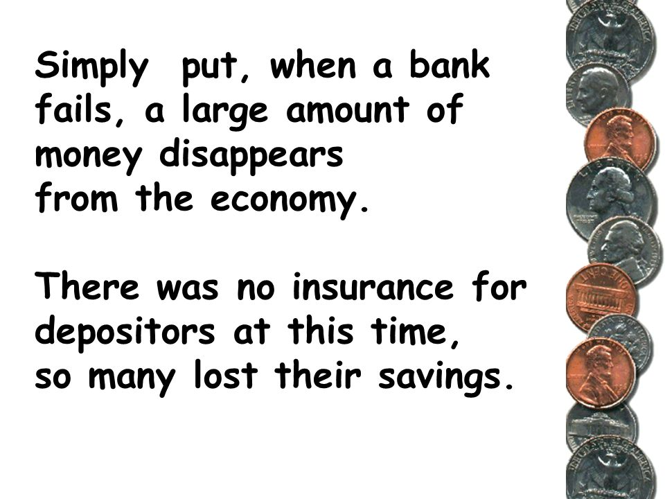 Simply put, when a bank fails, a large amount of money disappears from the economy.