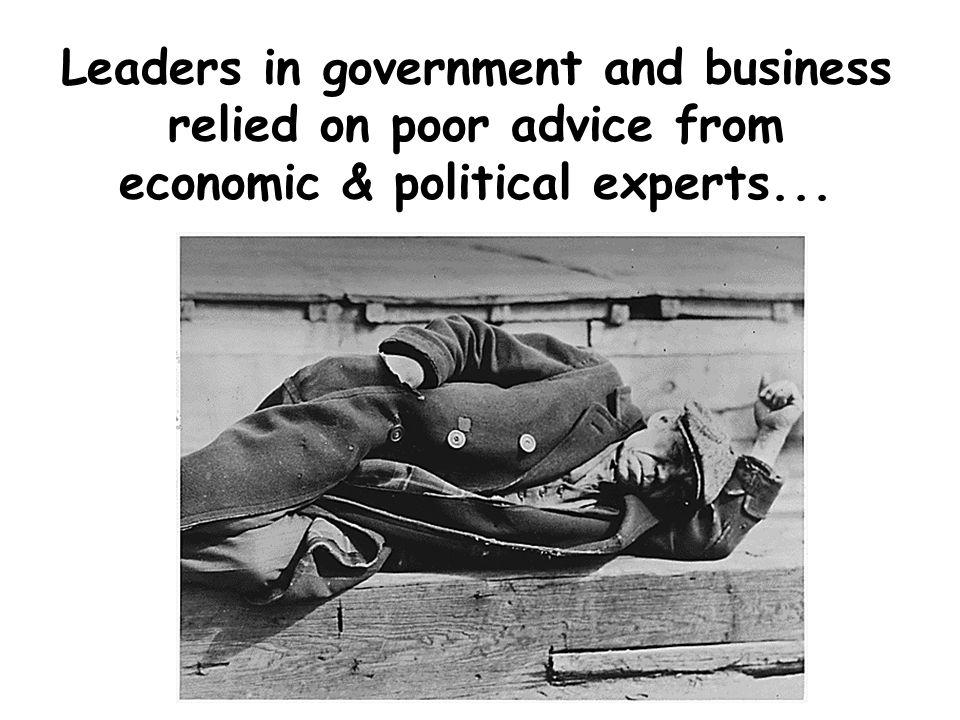 Leaders in government and business relied on poor advice from economic & political experts...