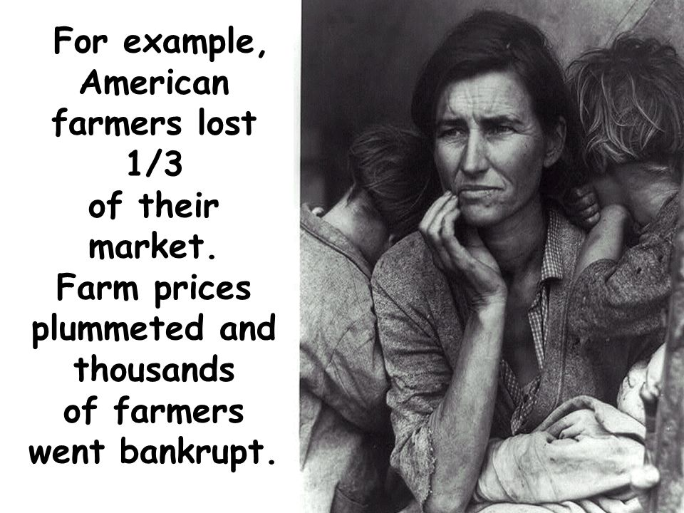 For example, American farmers lost 1/3 of their market