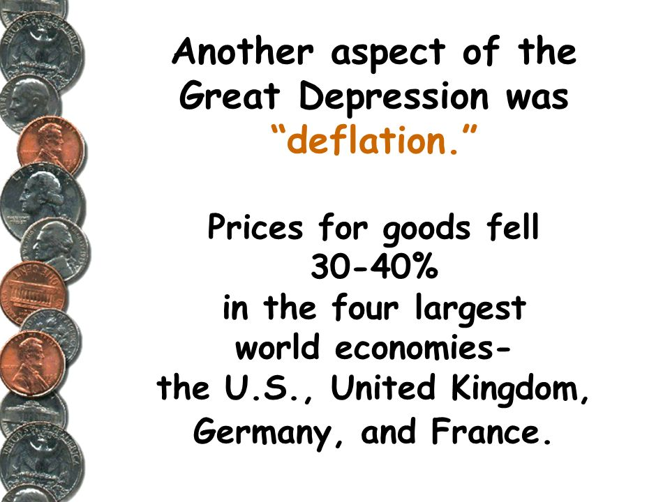 Another aspect of the Great Depression was deflation