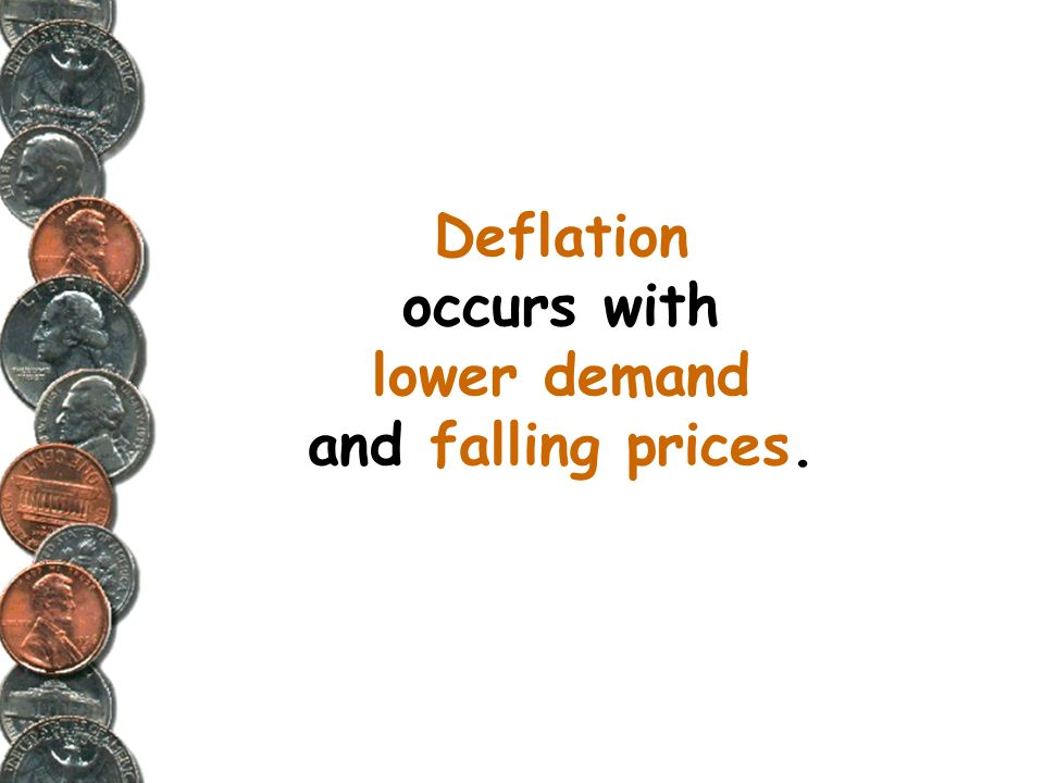 Deflation occurs with lower demand and falling prices.