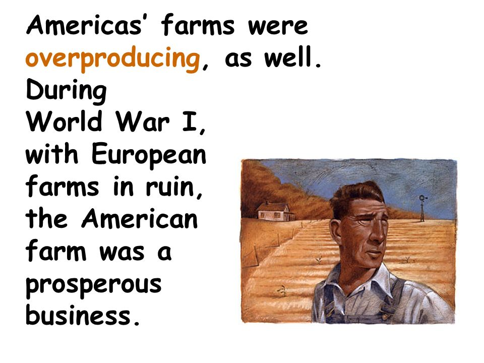 Americas' farms were overproducing, as well