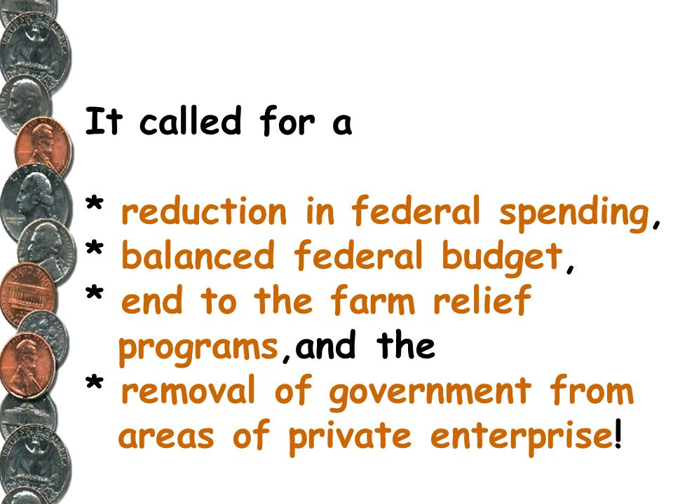 It called for a. reduction in federal spending,