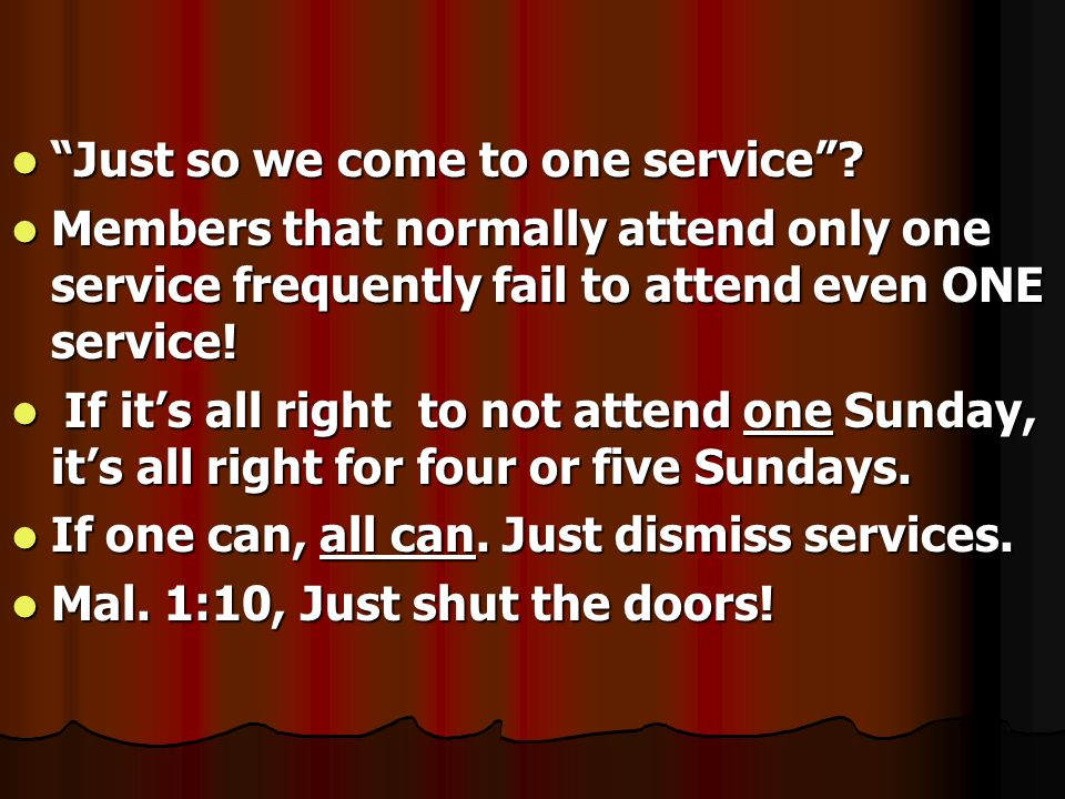 Just so we come to one service
