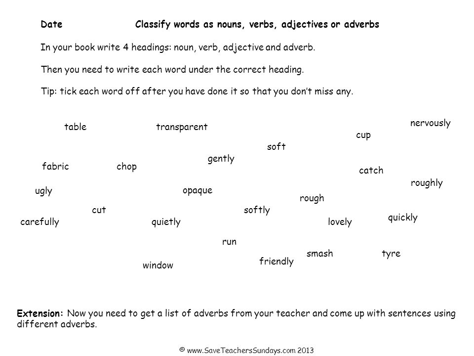 Date Classify words as nouns, verbs, adjectives or adverbs
