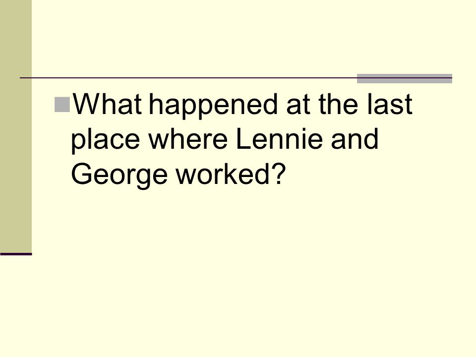 What happened at the last place where Lennie and George worked