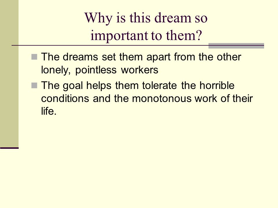 Why is this dream so important to them