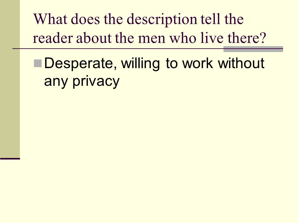 What does the description tell the reader about the men who live there