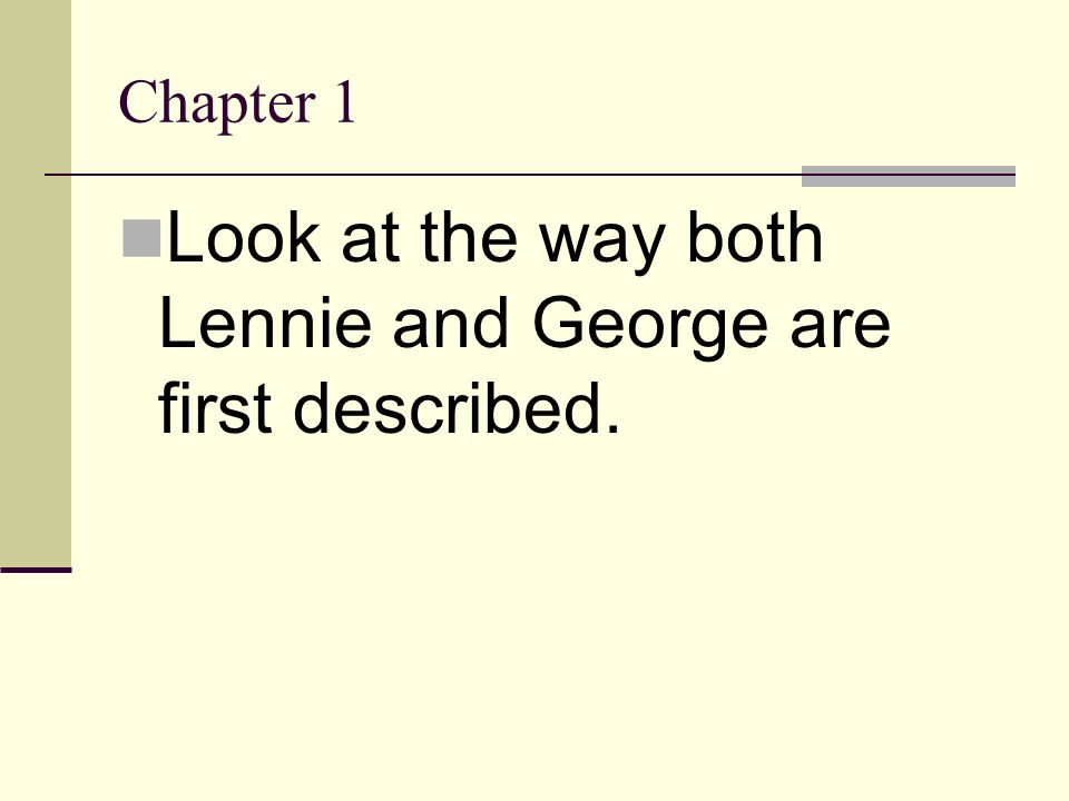 Look at the way both Lennie and George are first described.